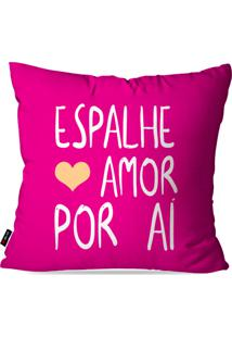 Capa De Almofada Pump Up Decorativa Avulsa Pink Frases Espalhe Amor Por Aã 45X45Cm - Rosa - Dafiti