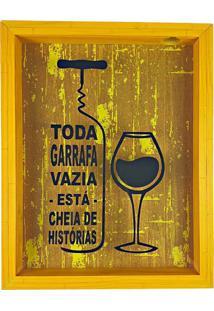 Quadro Porta Rolhas Rústico Amarelo Toda Garrafa Vazia Está Cheia De Histórias Art Frame