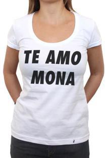 Te Amo Mona - Camiseta Clássica Feminina