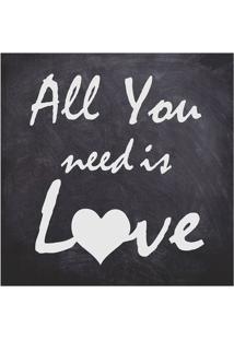 "Placa Decorativa ""All You Need Is Love""- Preta & Branca"