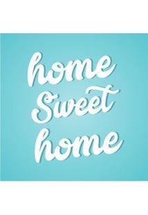 Placa Decorativa Home Sweet Home- Azul & Branca- 25Xkapos