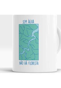 Caneca Sem Água, Sem Floresta