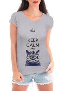 Camiseta Criativa Urbana Keep Calm And Be Cool Gato - Feminino