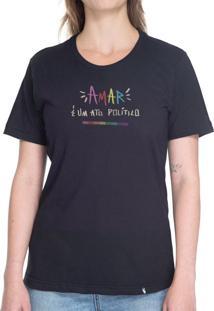 Amar É Um Ato Político #Pride - Camiseta Basicona Unissex