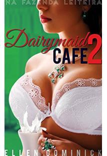 Ebook Na Fazenda Leiteira (Dairymaid Café #2)