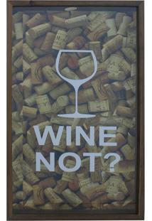 Quadro Porta Rolhas Wine Not? 30X50 Imbuia