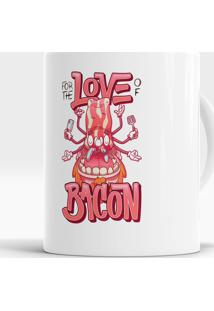 Caneca For The Love Of Bacon