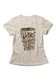 Camiseta Feminina Begins After Coffee Bege