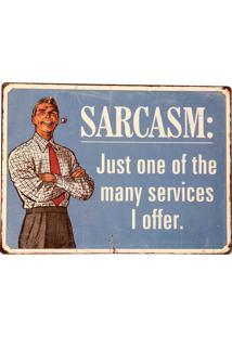 Placa De Metal Decorativa Vintage Sarcasm