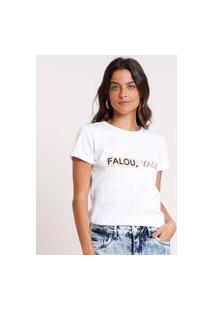 "Blusa Feminina Falou, Valeu"" Manga Curta Decote Redondo Branca"""