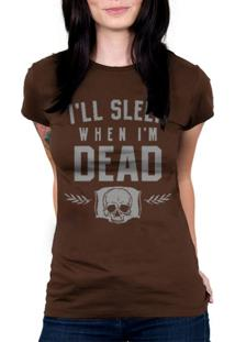 Camiseta Baby Look Hshop Sleep When Dead Marrom