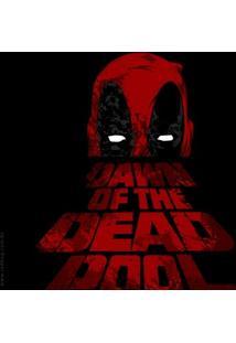 Camiseta Dawn Of The Deadpool - Masculina