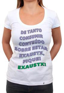 Fiquei Exaustx - Camiseta Clássica Feminina