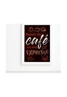 Quadro Cozinha Café Expresso Moldura Branca 22X32Cm
