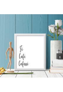 Quadro Decorativo Fé, Café, Cafuné.