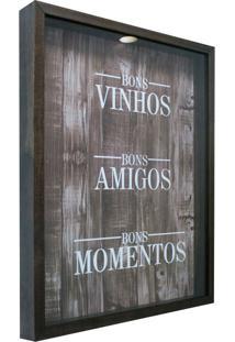Quadro Porta Rolhas Bons Vinhos Betume 32X42Cm