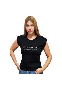 """Camiseta Casual 100% Algodão Estampa Frase """"Acordei Não Recomendo"""""""" Avalon Cf01 Preta"""""""