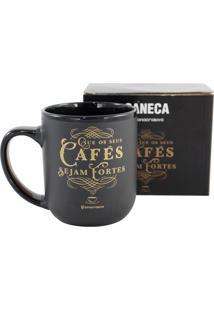 Caneca Cafés Sejam Fortes Preto E Dourado Zona Criativa