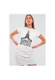 Camiseta Feminina Mirat Namastê Bitches Branca