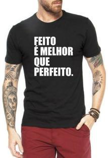 Camiseta Criativa Urbana Frases Feito É Melhor Que Perfeito - Masculino-Preto