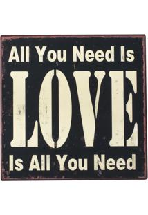 Placa Decorativa All Is Need Is Love