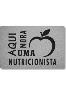 Tapete Capacho Aqui Mora Uma Nutricionista - Prata