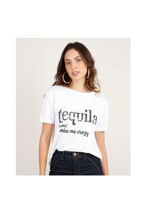 "Blusa Feminina Tequila"" Manga Curta Decote Redondo Branca"""