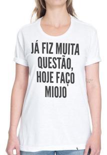 Já Fiz Muita Questão - Camiseta Basicona Unissex