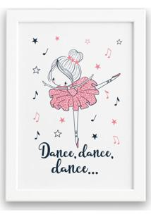 Quadro Bailarina Frase Dance Para Menina Mold Branca 22X32Cm - Multicolorido - Dafiti
