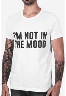 Camiseta I'M Not In The Mood Branca 102521