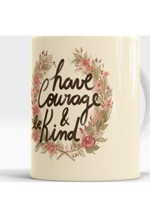 Caneca Have Courage