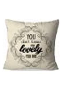 Capa De Almofada Avulsa Decorativa Lovely You Are 45X45Cm