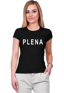 Camiseta Criativa Urbana Plena Frases Blusa Moda Blogueira Blusinha Preta - Kanui