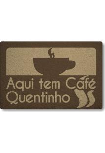 Tapete Capacho Aqui Tem Cafe Quentinho - Marrom