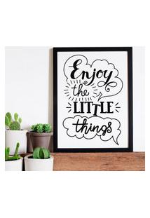 Quadro Decorativo Com Moldura Enjoy The Little Things Preto - 30X40Cm