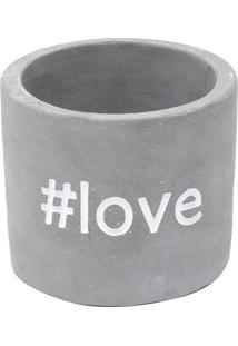 Cachepot ''#Love''- Cinza & Branco- 6,7Xø7,7Cm- Urban