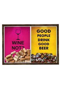 Quadro Caixa Porta Rolha Vinho E Tampinha Cerveja (2 Em 1) 33X43 Cm Nerderia E Lojaria Wine Not E Good People Madeira