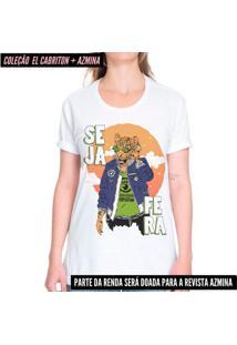 Seja Fera - Camiseta Corte Tradicional