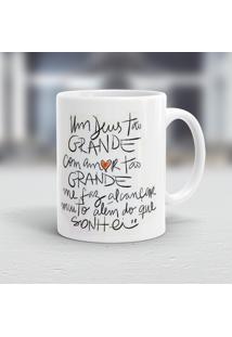 Caneca Porcelana Wevans Um Deus Tão Grande Com Amor