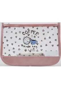 "Nécessaire Feminina Estampada ""Coffee Is Like A Hug"" Transparente"