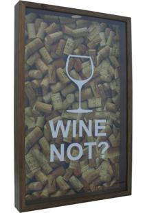 Quadro Porta Rolhas Taça Wine Not? Imbuia 30X50X5