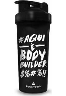 Coqueteleira Preta Aqui É Body Builder %#%! - Powerfoods