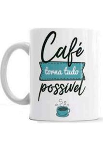 Caneca De Cerâmica Sude Presentes Café Torna Tudo Possível Branca
