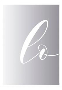 Quadro Decorativo Com Moldura Love Part I Cinza E Branco (45X32)