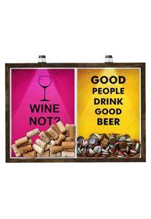 Quadro Caixa 33X43 Cm Porta Rolha Vinho E Tampinha Cerveja (2 Em 1) - Com Led Nerderia E Lojaria Wine Not E Good People Madeira