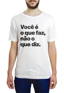 Camiseta Hunter Você É O Que Faz E Não O Que Diz Branca