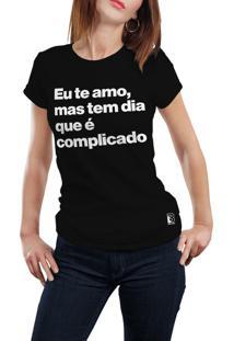 Camiseta Hunter Te Amo Mas É Complicado Preta