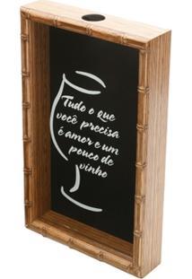 Quadro Porta Rolha De Vinho Bambu Tudo O Que Você Precisa É Amor 46,5X30,5X5Cm - Unissex