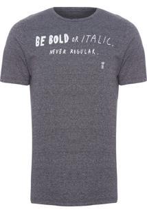 Camiseta Masculina Be Bold - Cinza