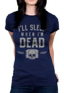 Camiseta Baby Look Hshop Sleep When Dead Azul